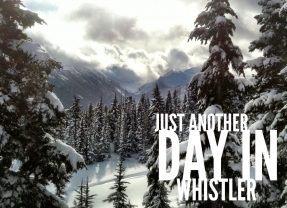 Shredding North America's Largest Ski Resort: Just another day in Whistler